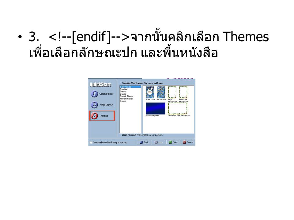 3. <!--[endif]-->จากนั้นคลิกเลือก Themes เพื่อเลือกลักษณะปก และพื้นหนังสือ